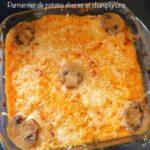 Parmentier à la patate douce et aux champignons