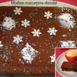 Moelleux mascarpone chocolat.